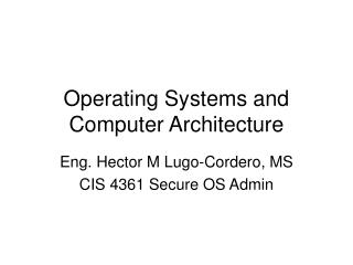 Operating Systems and Computer Architecture