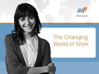 The world of work is changing …