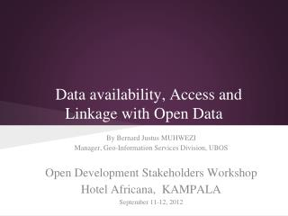 Data availability, Access and Linkage with Open Data