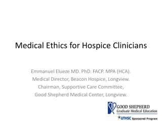 Medical Ethics for Hospice Clinicians