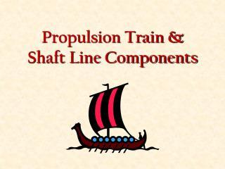 Propulsion Train & Shaft Line Components