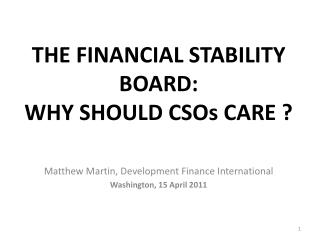 THE FINANCIAL STABILITY BOARD:  WHY SHOULD CSOs CARE