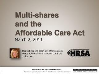 Multi-shares  and the  Affordable Care Act