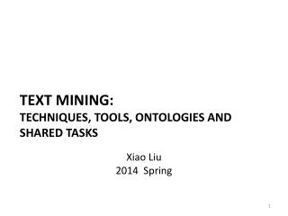 Text Mining: Techniques, Tools, ontologies and  Shared tasks