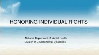 HONORING INDIVIDUAL RIGHTS