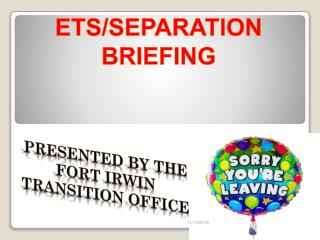 ETS/SEPARATION BRIEFING