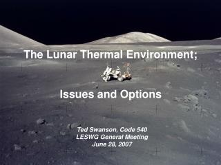 The Lunar Thermal Environment;  Issues and Options