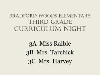 Bradford Woods Elementary Third Grade CURRICULUM NIGHT