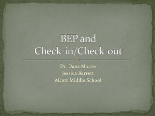 BEP and Check-in/Check-out