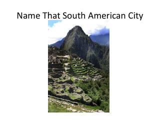 Name That South American City