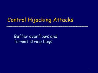Control Hijacking Attacks