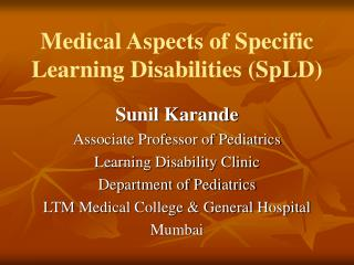 Medical Aspects of Specific Learning Disabilities (SpLD)
