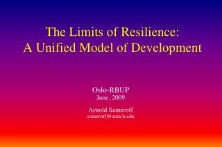 The Limits of Resilience: A Unified Model of Development