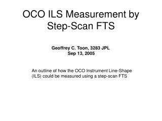 OCO ILS Measurement by Step-Scan FTS
