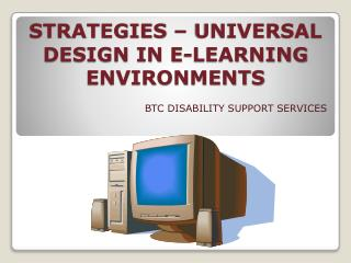 STRATEGIES – UNIVERSAL DESIGN IN E-LEARNING ENVIRONMENTS
