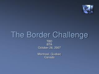 The Border Challenge