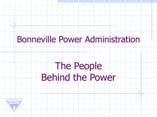 Bonneville Power Administration The People  Behind the Power