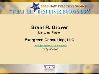 Brent R. Grover Managing  Partner