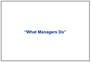 """What Managers Do"""