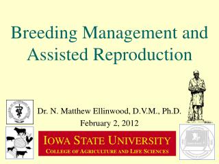 Breeding Management and Assisted Reproduction