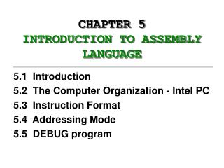CHAPTER 5  INTRODUCTION TO ASSEMBLY LANGUAGE