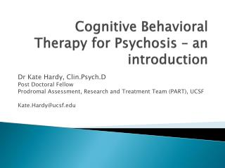Cognitive  Behavioral  Therapy for  Psychosis – an introduction