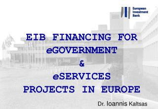 EIB FINANCING FOR  e GOVERNMENT & e SERVICES PROJECTS IN EUROPE