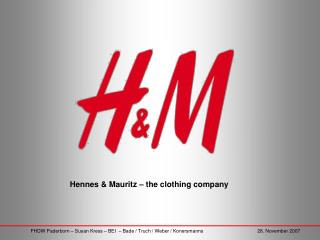Hennes & Mauritz – the clothing company