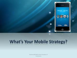 What's Your Mobile Strategy?