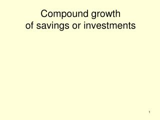 Compound growth  of savings or investments