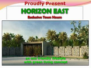 HORIZON EAST Exclusive Town House