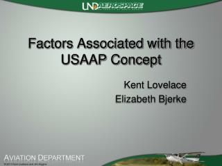 Factors Associated with the USAAP Concept
