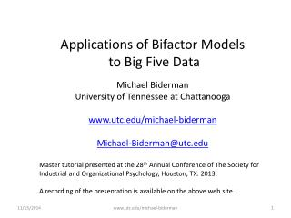 Applications of Bifactor Models  to Big Five Data Michael Biderman