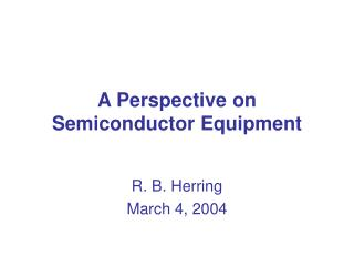 A Perspective on Semiconductor Equipment