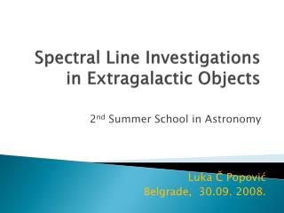 Spectral Line Investigations in Extragalactic Objects
