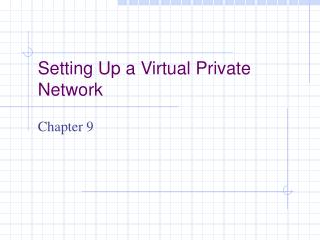 Setting Up a Virtual Private Network