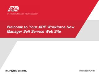 Welcome to  Your ADP Workforce Now Manager Self Service Web Site