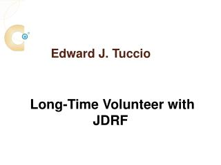 Edward J. Tuccio Is a Long-Time Volunteer with JDRF