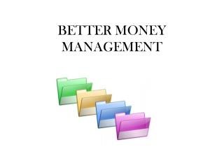 BETTER MONEY MANAGEMENT