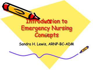 Introduction to Emergency Nursing Concepts