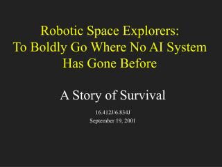Robotic Space Explorers: To Boldly Go Where No AI System  Has Gone Before