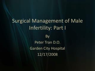 Surgical Management of Male Infertility: Part I
