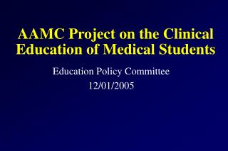 AAMC Project on the Clinical Education of Medical Students
