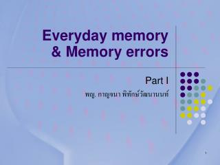 Everyday memory & Memory errors