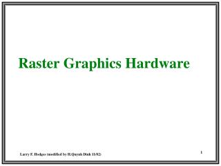 Raster Graphics Hardware