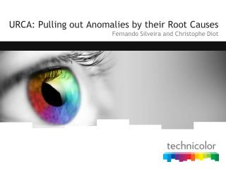 URCA: Pulling out Anomalies by their Root Causes