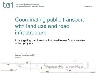 Coordinating public  transport  with  land  use  and  road infrastructure