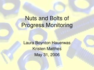 Nuts and Bolts of  Progress Monitoring