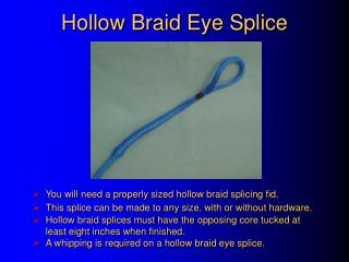 Hollow Braid Eye Splice