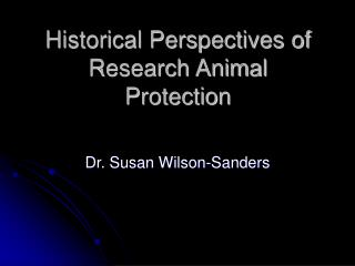 Historical Perspectives of Research Animal Protection